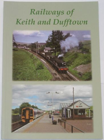 Railways of Keith and Dufftown, by Keith Fenwick